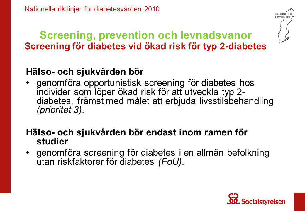 Screening, prevention och levnadsvanor Screening för diabetes vid ökad risk för typ 2-diabetes