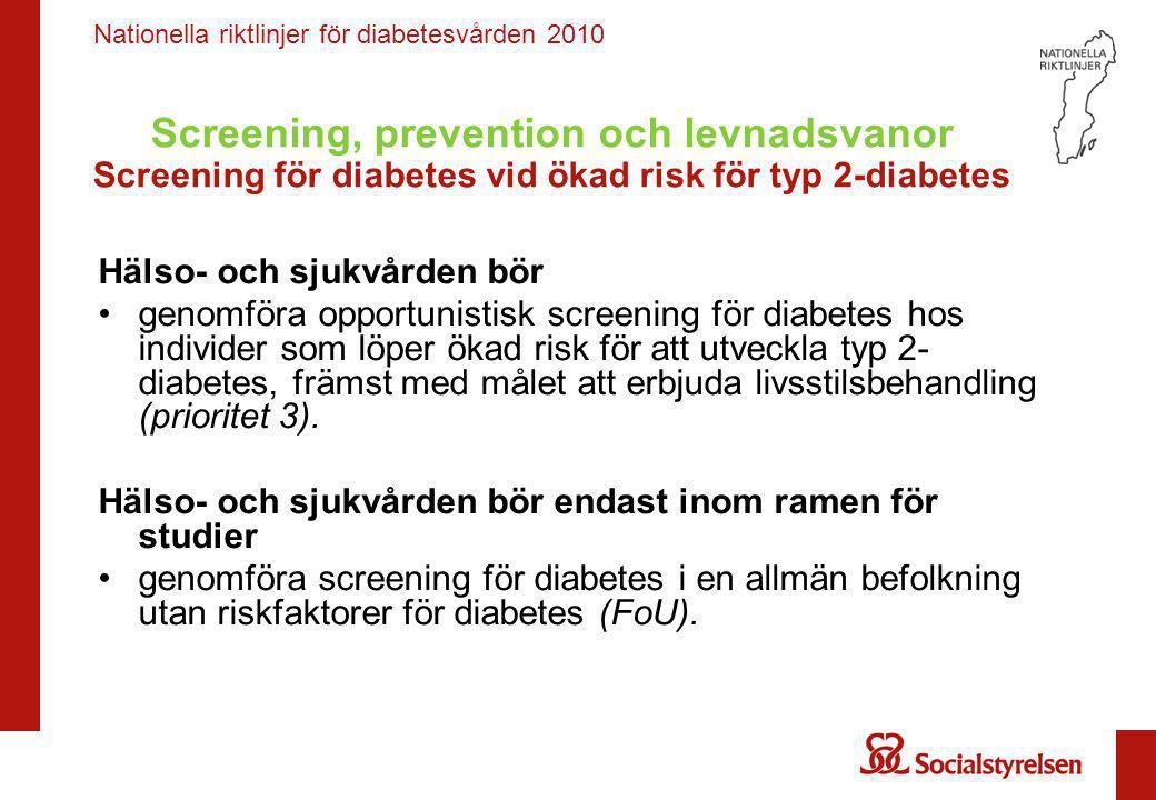 Screening, prevention och levnadsvanor Screening för diabetes vid ökad risk för typ 2-diabetes