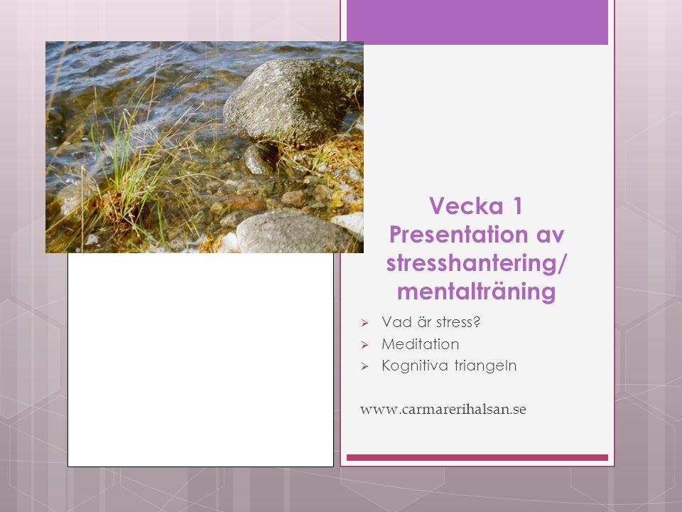 Vecka 1 Presentation av stresshantering/ mentalträning