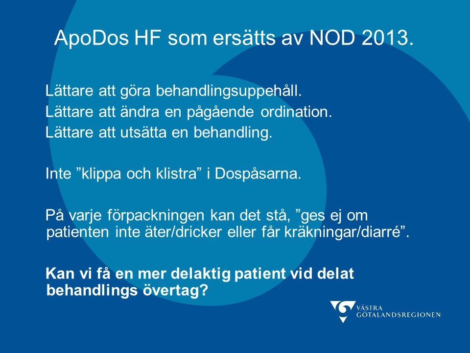 ApoDos HF som ersätts av NOD 2013.