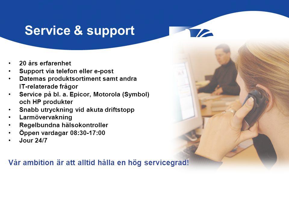 Service & support Vår ambition är att alltid hålla en hög servicegrad!