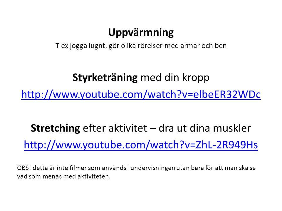 Styrketräning med din kropp http://www.youtube.com/watch v=elbeER32WDc