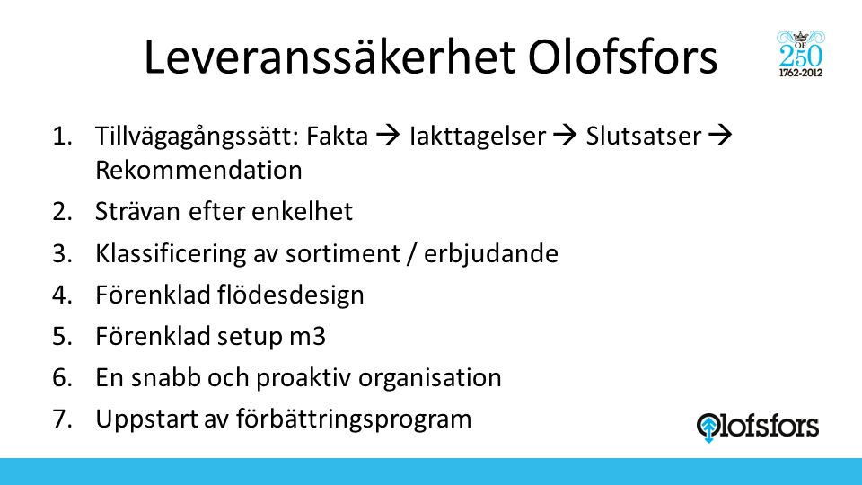 Leveranssäkerhet Olofsfors