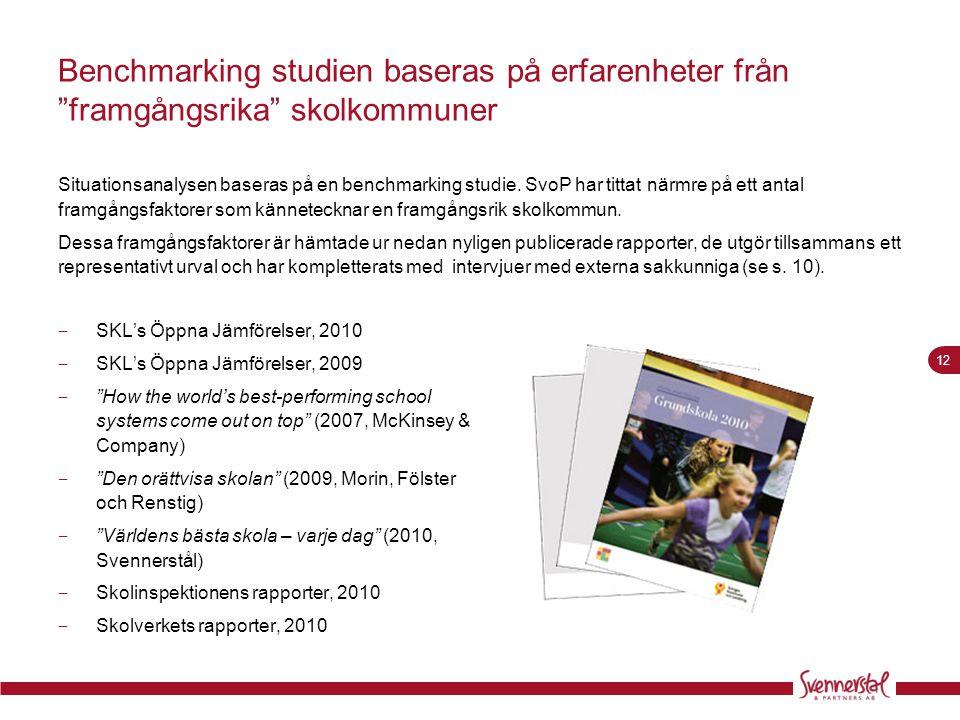 Benchmarking studien baseras på erfarenheter från framgångsrika skolkommuner