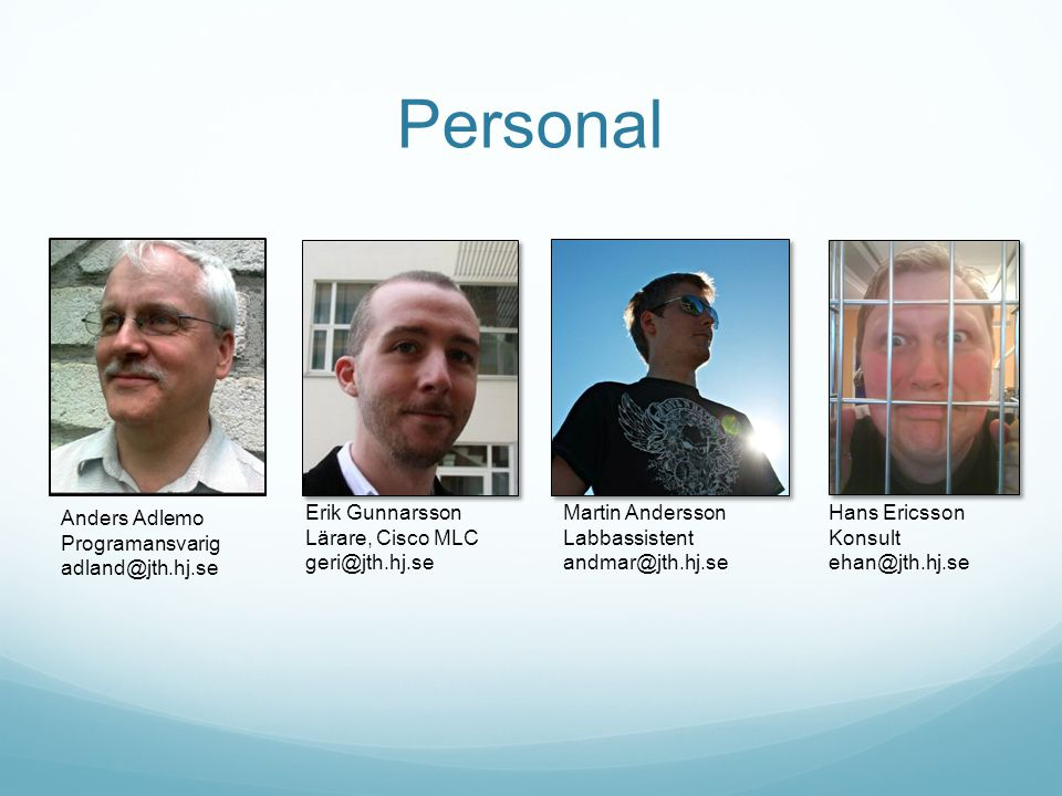 Personal Anders Adlemo Programansvarig adland@jth.hj.se