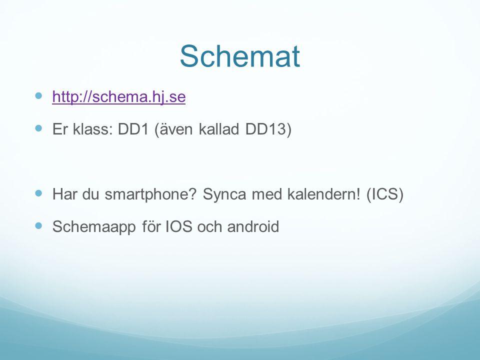 Schemat http://schema.hj.se Er klass: DD1 (även kallad DD13)