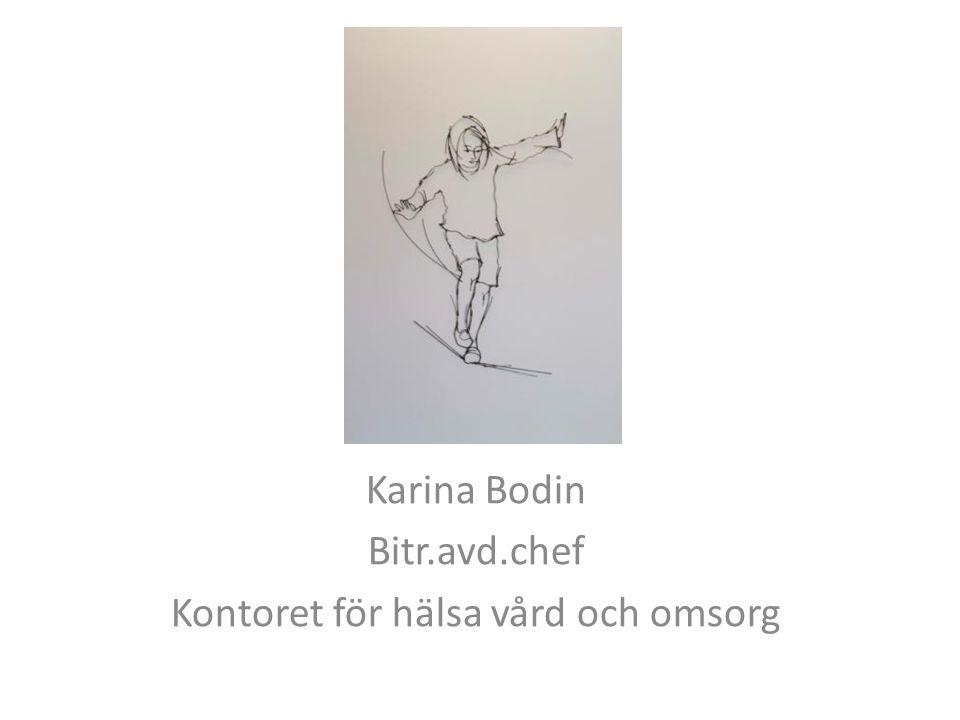 Karina Bodin Bitr.avd.chef Kontoret för hälsa vård och omsorg