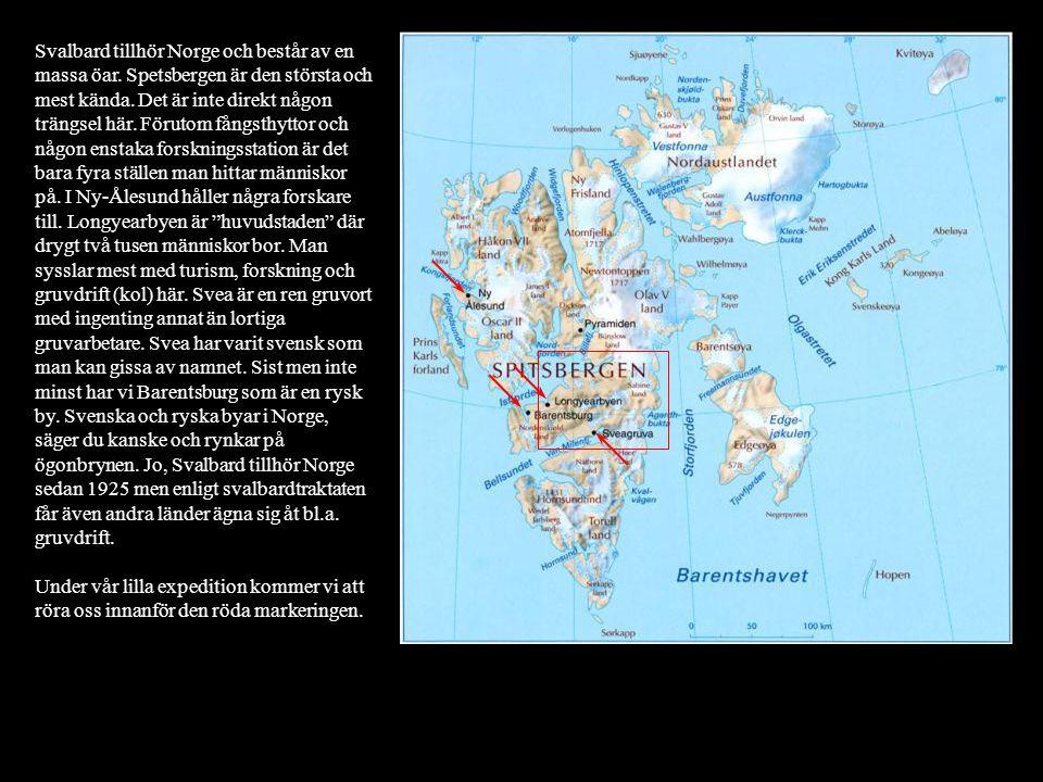 Svalbard tillhör Norge och består av en massa öar