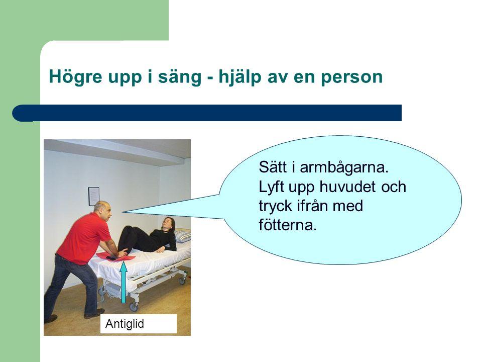 Högre upp i säng - hjälp av en person
