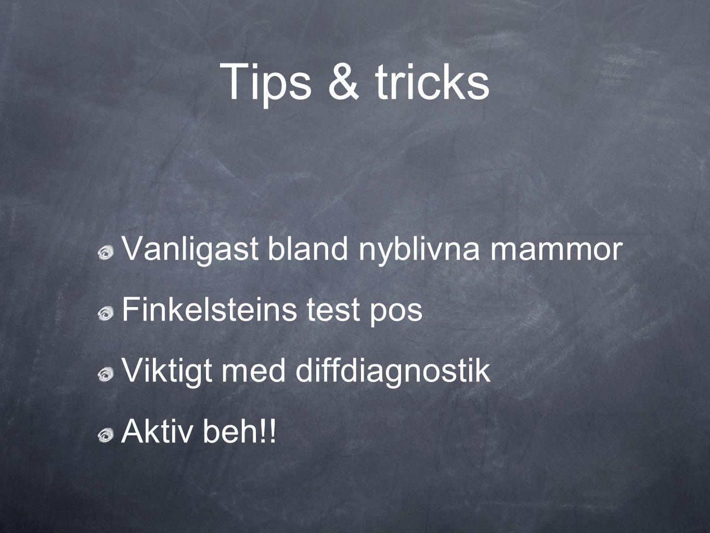 Tips & tricks Vanligast bland nyblivna mammor Finkelsteins test pos