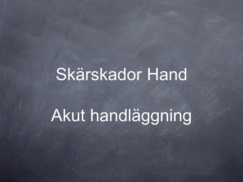 Skärskador Hand Akut handläggning