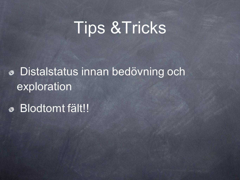 Tips &Tricks Distalstatus innan bedövning och exploration