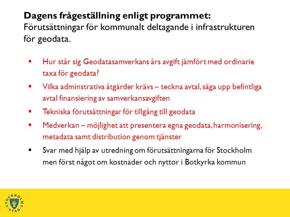 Dagens frågeställning enligt programmet: Förutsättningar för kommunalt deltagande i infrastrukturen för geodata.