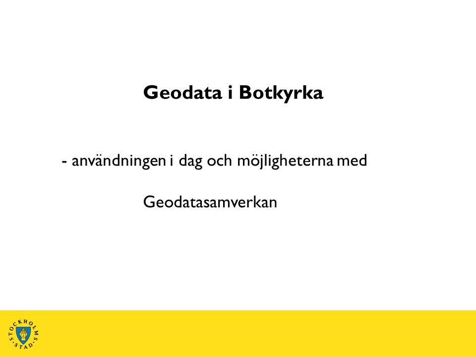 Geodata i Botkyrka - användningen i dag och möjligheterna med
