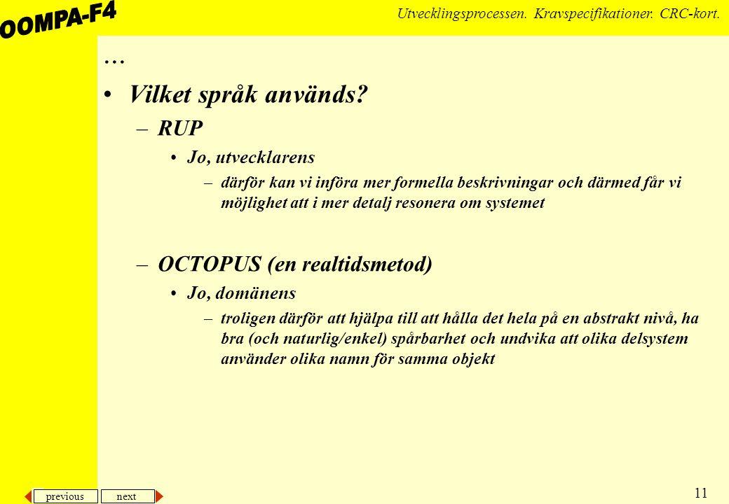 ... Vilket språk används RUP OCTOPUS (en realtidsmetod)