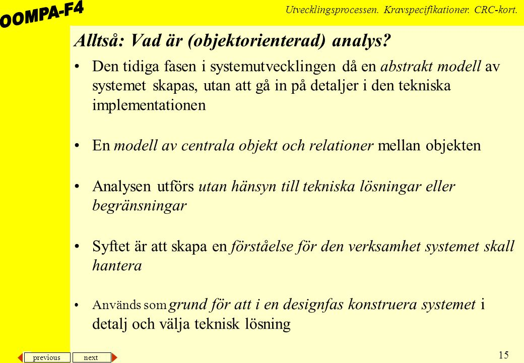 Alltså: Vad är (objektorienterad) analys