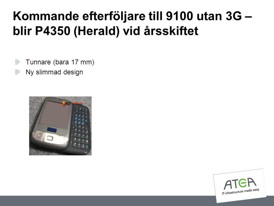 Kommande efterföljare till 9100 utan 3G – blir P4350 (Herald) vid årsskiftet