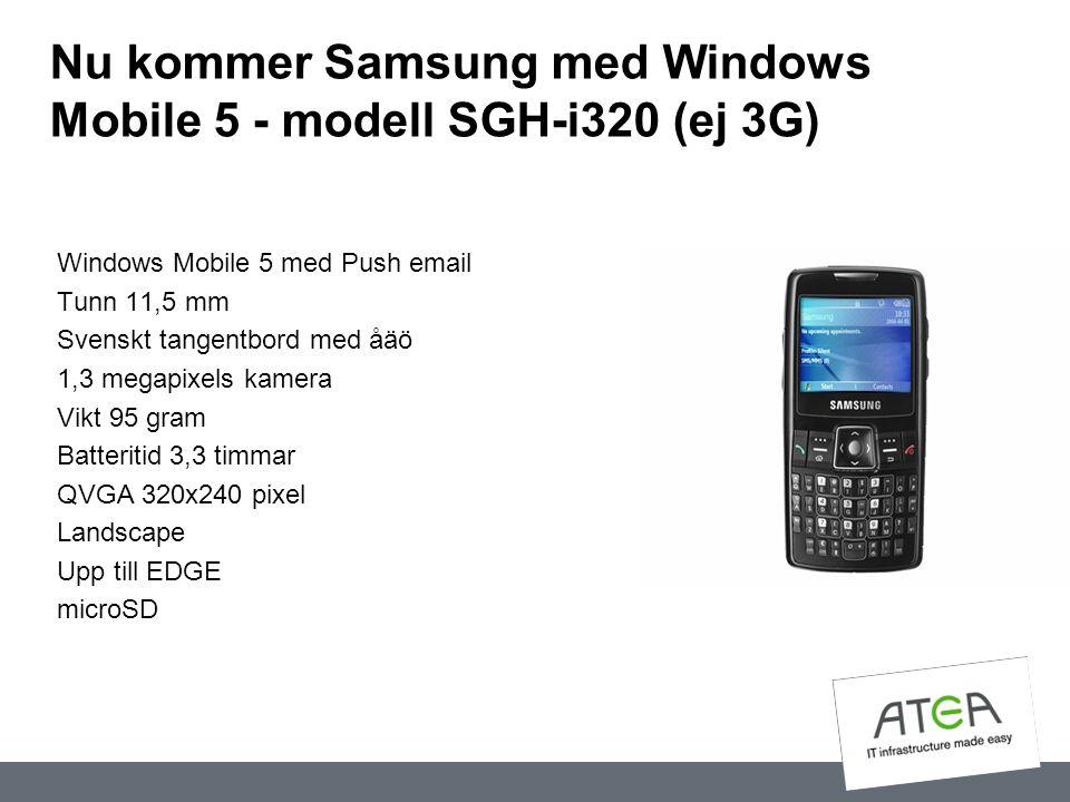 Nu kommer Samsung med Windows Mobile 5 - modell SGH-i320 (ej 3G)