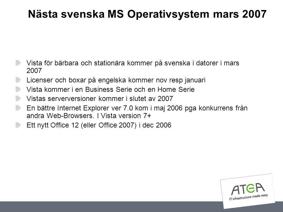 Nästa svenska MS Operativsystem mars 2007
