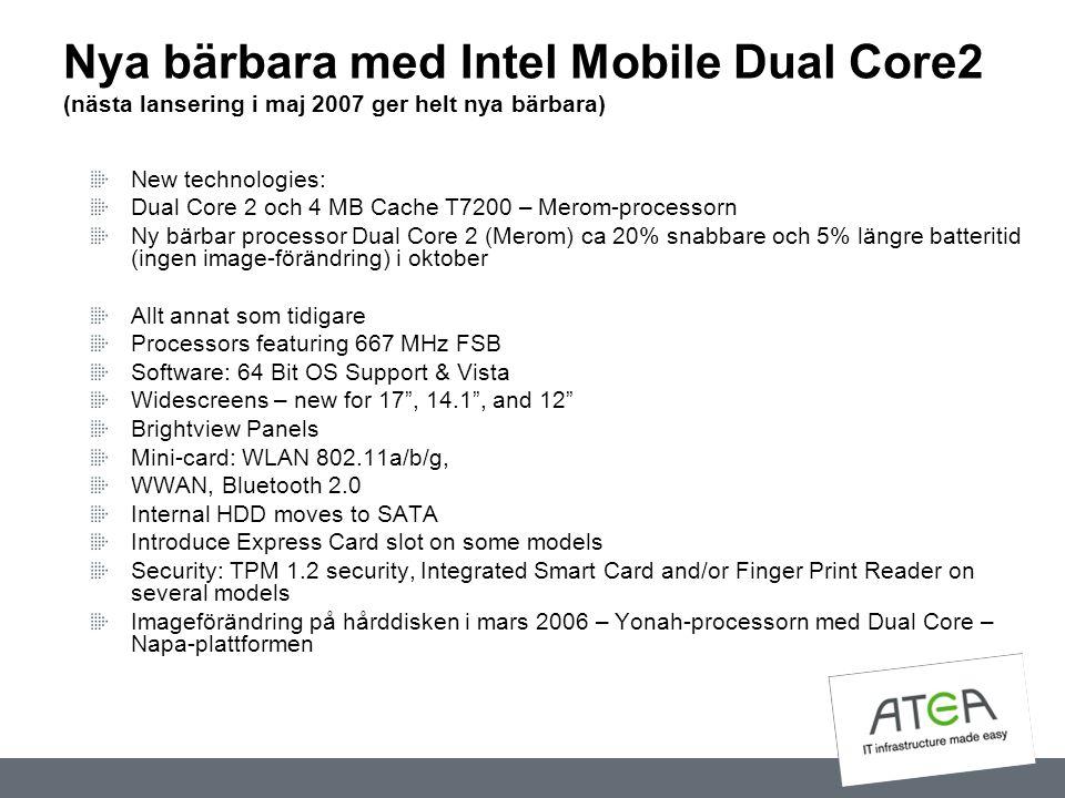 Nya bärbara med Intel Mobile Dual Core2 (nästa lansering i maj 2007 ger helt nya bärbara)
