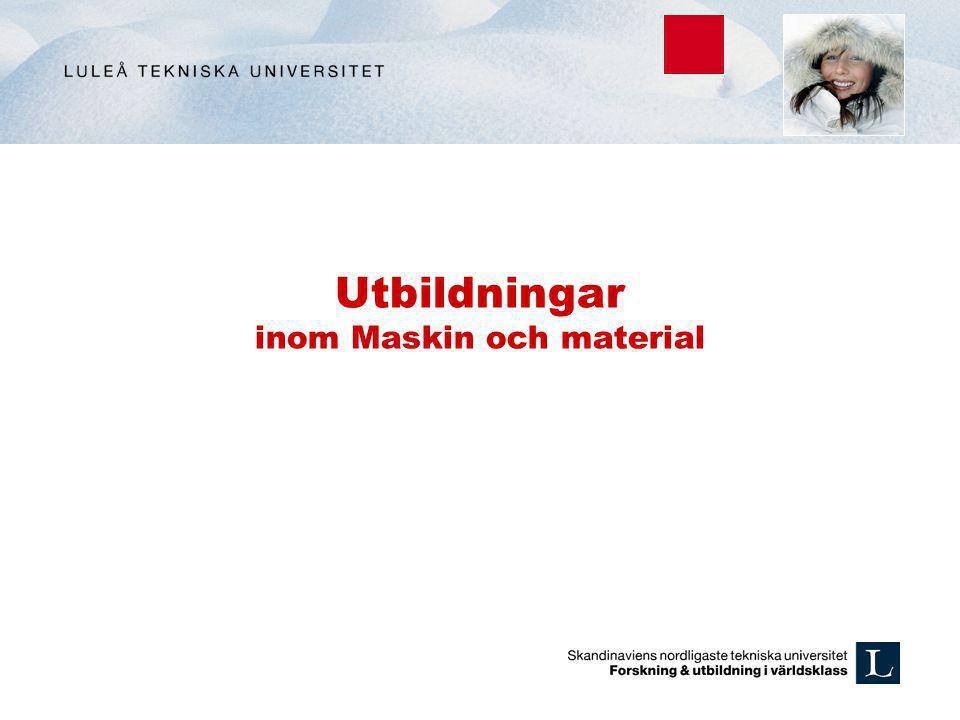 Utbildningar inom Maskin och material