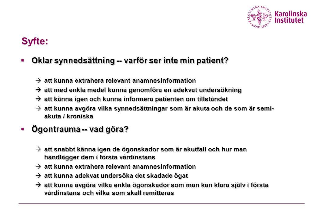 Syfte: Oklar synnedsättning -- varför ser inte min patient