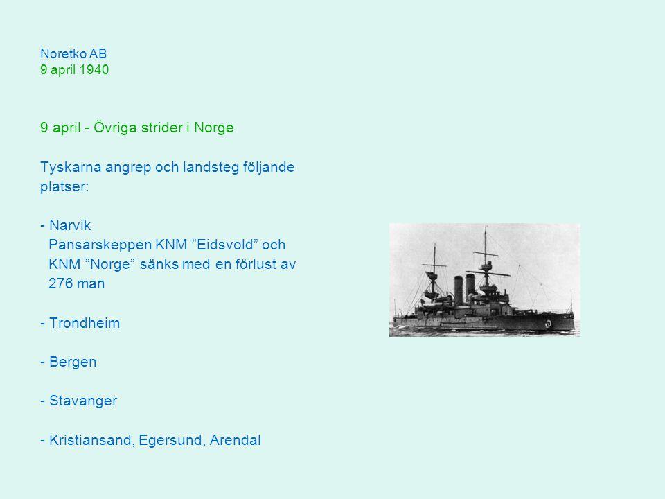 9 april - Övriga strider i Norge Tyskarna angrep och landsteg följande