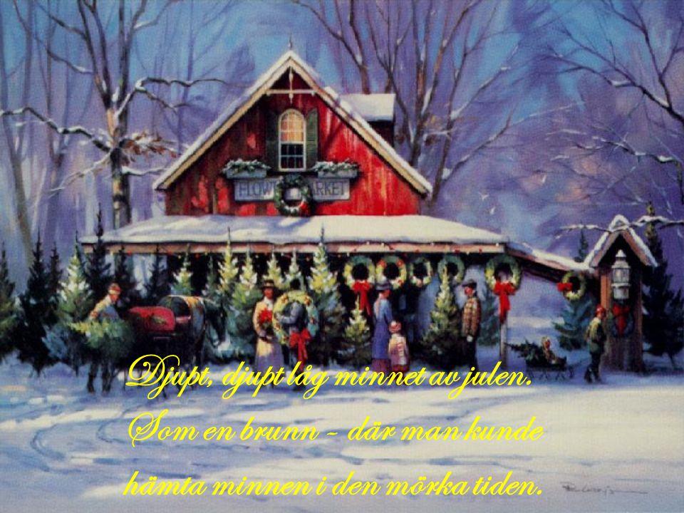 Djupt, djupt låg minnet av julen