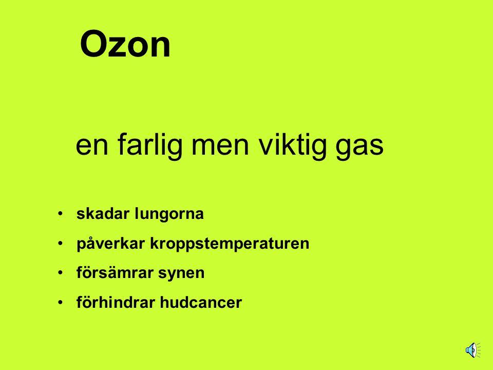en farlig men viktig gas