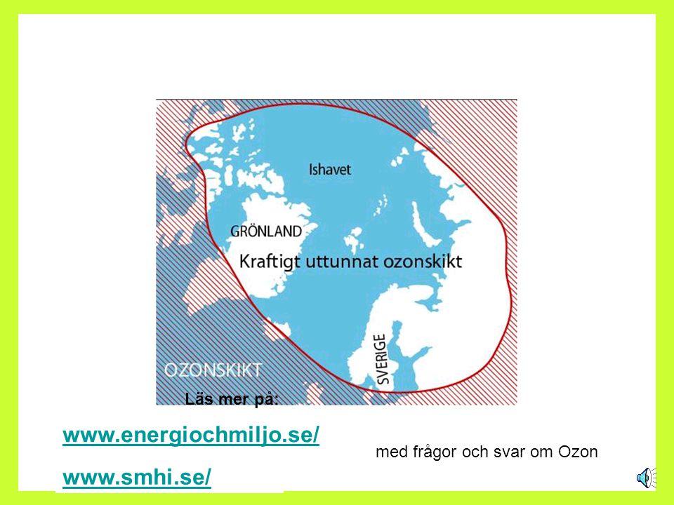 www.energiochmiljo.se/ www.smhi.se/ Läs mer på: