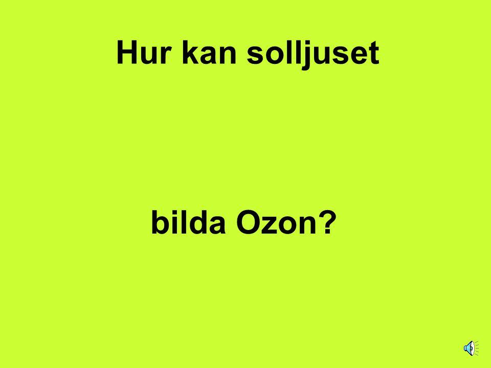 Hur kan solljuset bilda Ozon