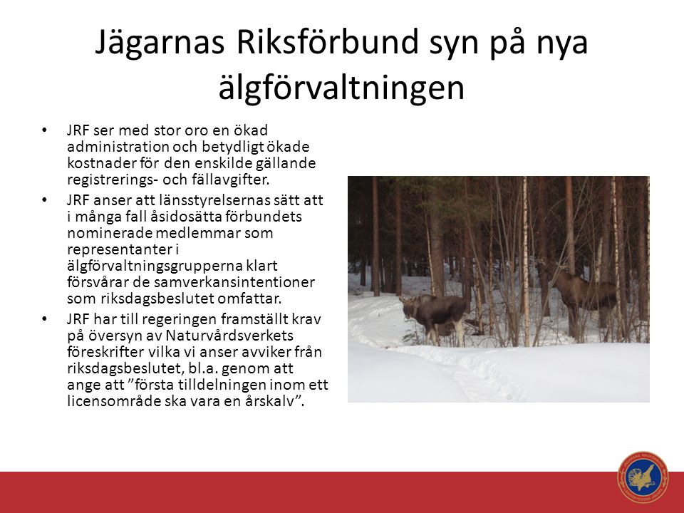 Jägarnas Riksförbund syn på nya älgförvaltningen