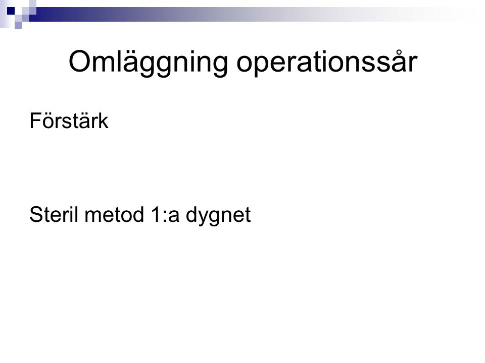 Omläggning operationssår
