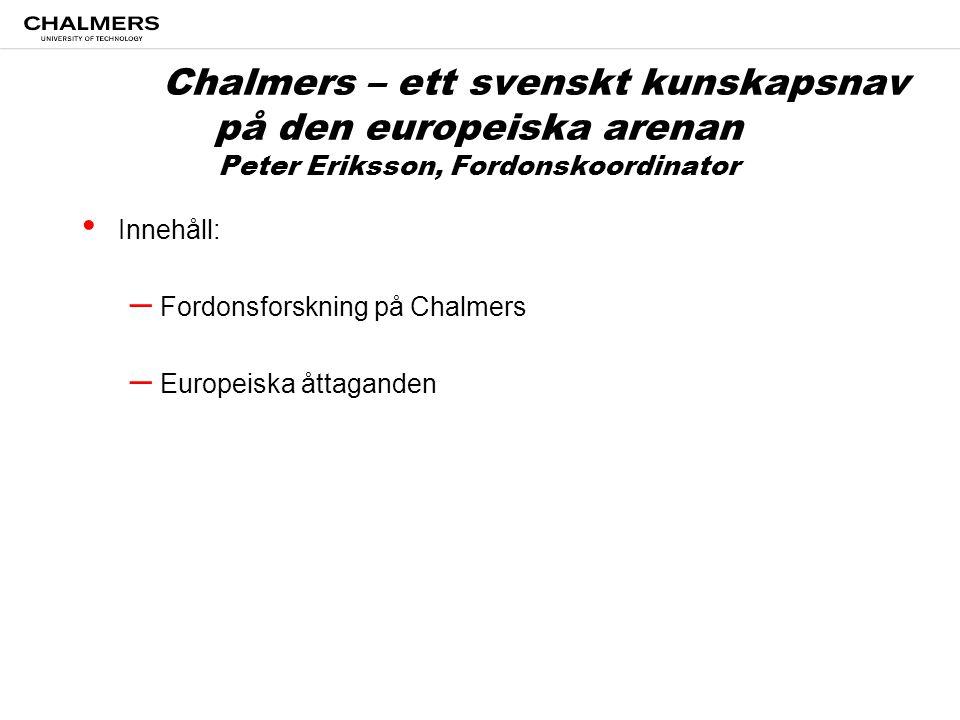 Chalmers – ett svenskt kunskapsnav på den europeiska arenan Peter Eriksson, Fordonskoordinator