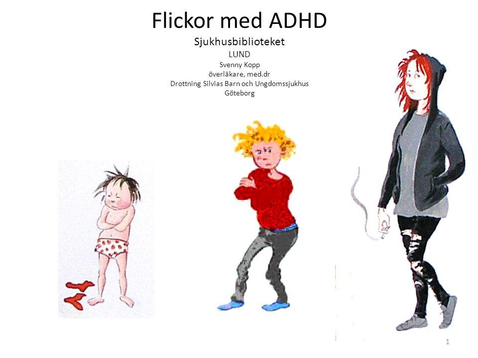 Flickor med ADHD Sjukhusbiblioteket LUND Svenny Kopp överläkare, med