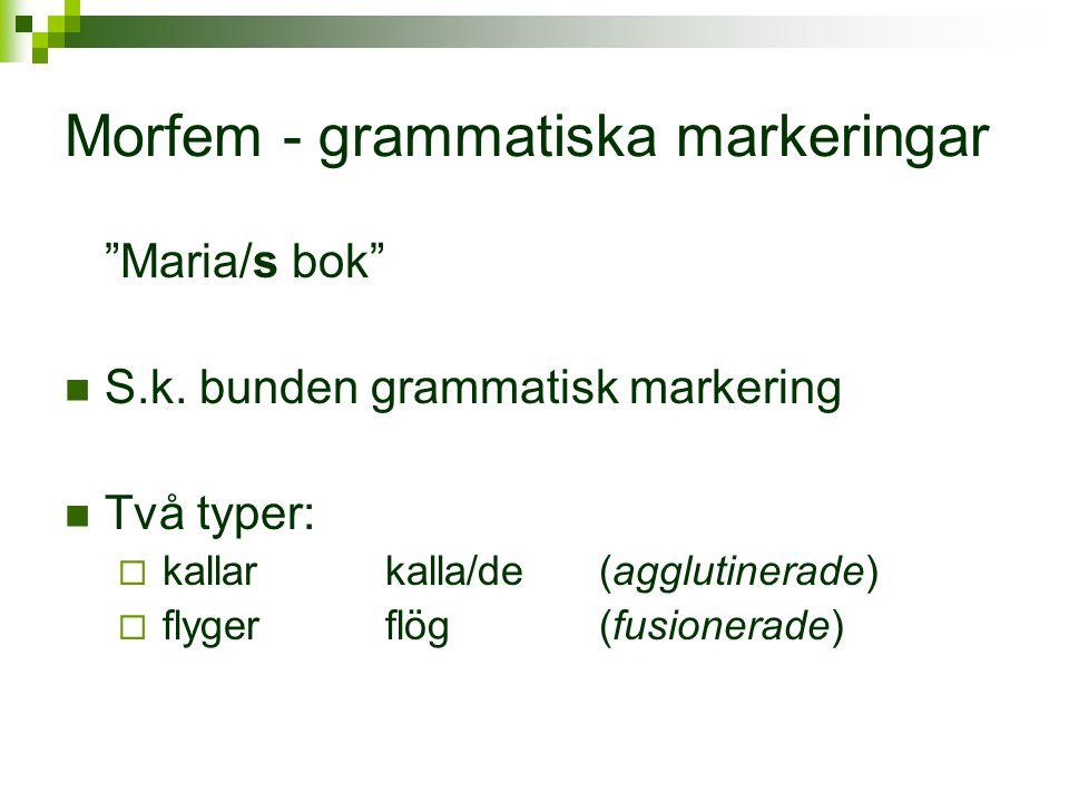 Morfem - grammatiska markeringar