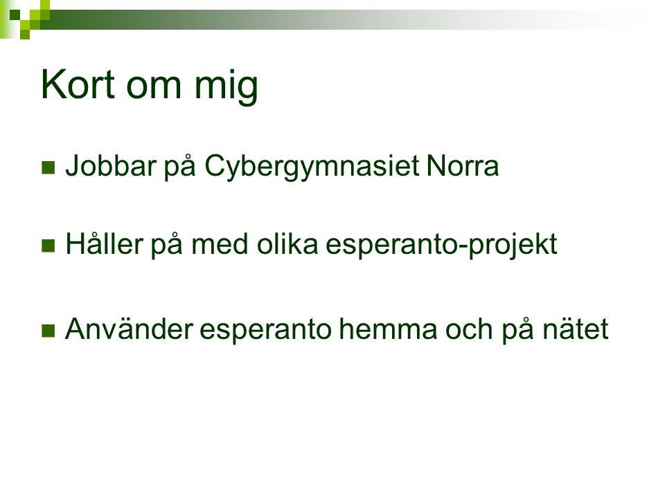 Kort om mig Jobbar på Cybergymnasiet Norra
