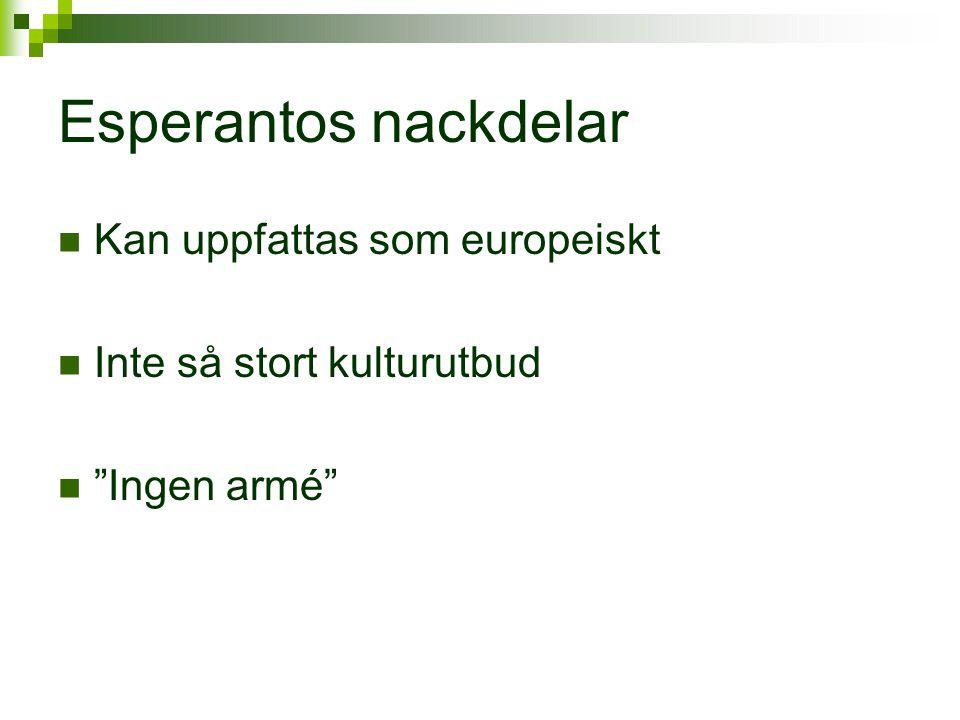 Esperantos nackdelar Kan uppfattas som europeiskt