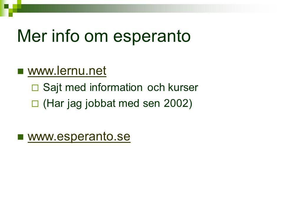 Mer info om esperanto www.lernu.net www.esperanto.se
