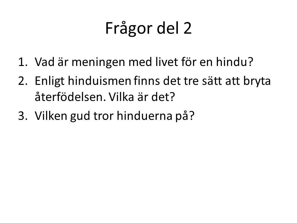 Frågor del 2 Vad är meningen med livet för en hindu