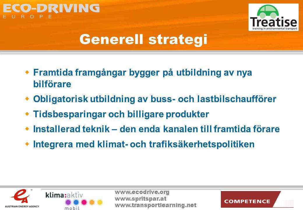 Generell strategi Framtida framgångar bygger på utbildning av nya bilförare. Obligatorisk utbildning av buss- och lastbilschaufförer.