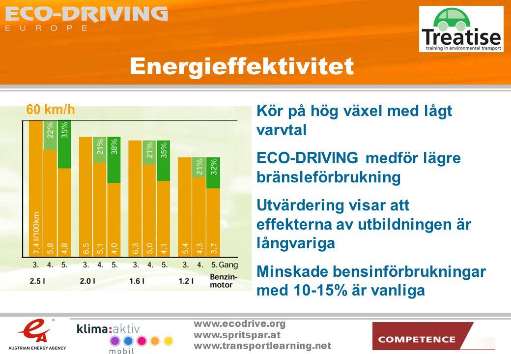 Energieffektivitet Kör på hög växel med lågt varvtal