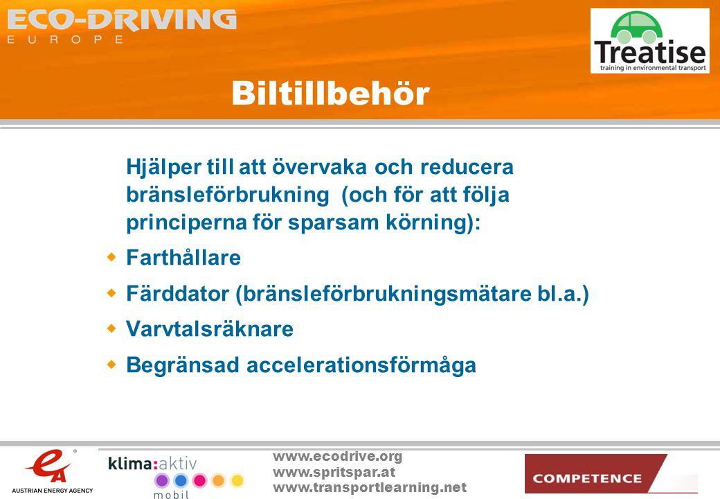 Biltillbehör Hjälper till att övervaka och reducera bränsleförbrukning (och för att följa principerna för sparsam körning):