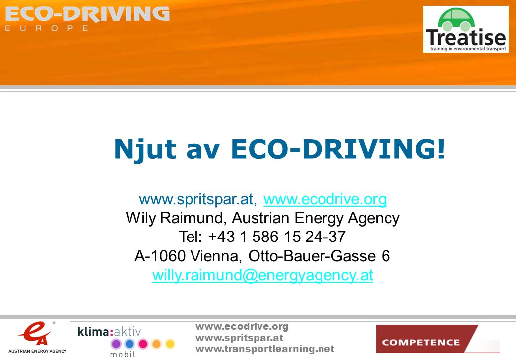 Njut av ECO-DRIVING! www.spritspar.at, www.ecodrive.org