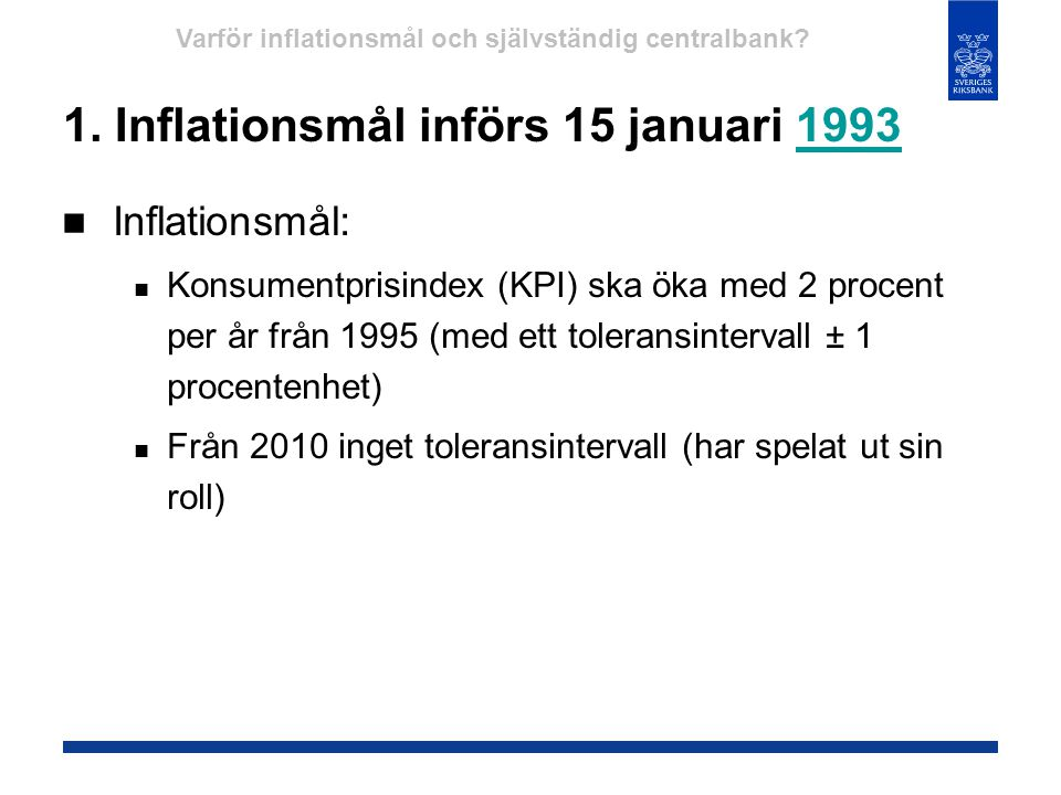 1. Inflationsmål införs 15 januari 1993