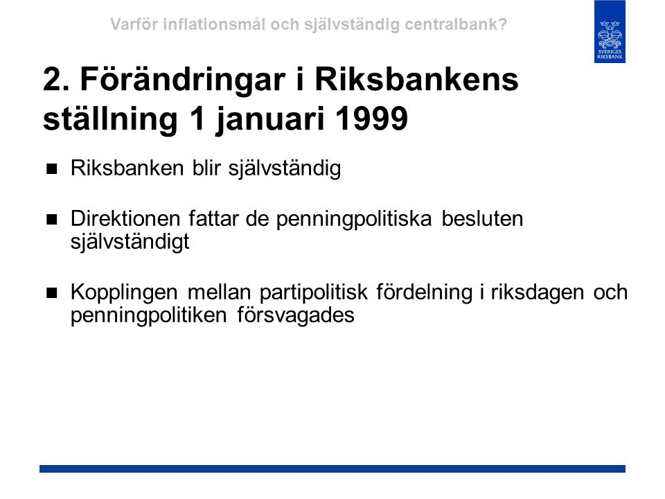 2. Förändringar i Riksbankens ställning 1 januari 1999