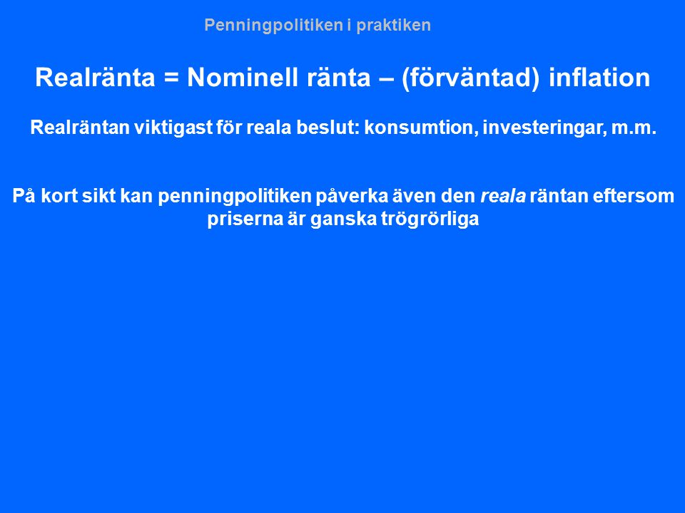 Realränta = Nominell ränta – (förväntad) inflation