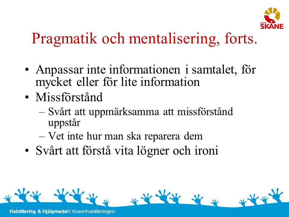 Pragmatik och mentalisering, forts.