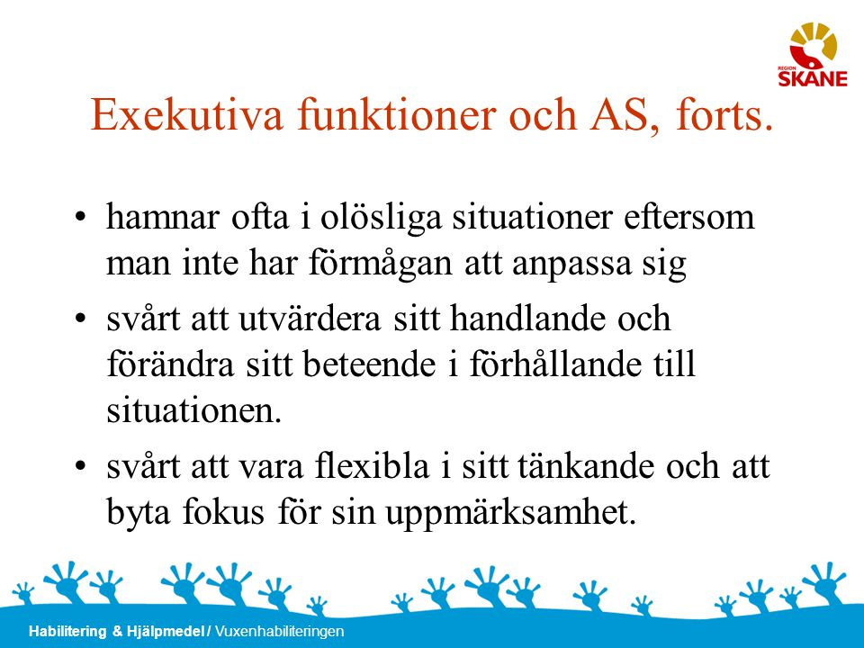 Exekutiva funktioner och AS, forts.