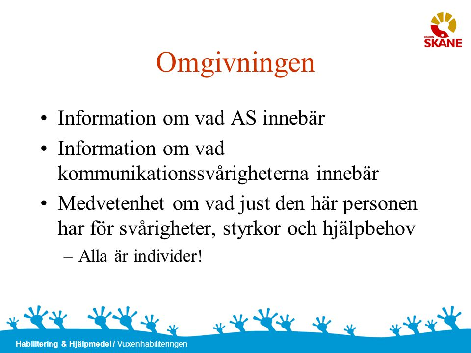 Omgivningen Information om vad AS innebär